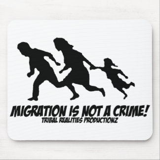 Migration is Not a Crime Mouse Pad