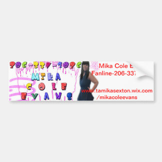 Mika Cole Evans Bumper Sticker