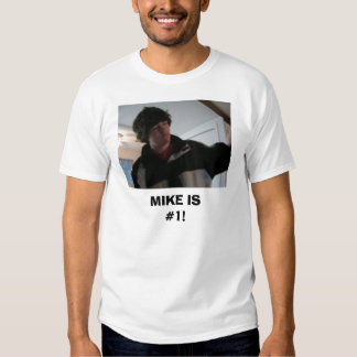 Mike2, MIKE IS#1! T-Shirt