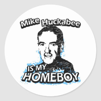 Mike Huckabee is my homeboy Classic Round Sticker