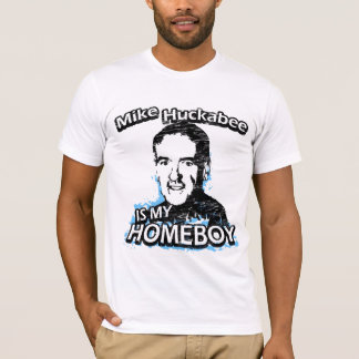 Mike Huckabee is my homeboy T-Shirt