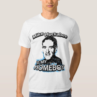 Mike Huckabee is my homeboy Tee Shirt