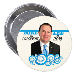 Mike Lee for President in 2016 Pinback Button