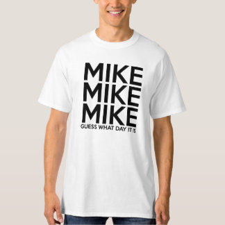 MIKE MIKE MIKE T-Shirt