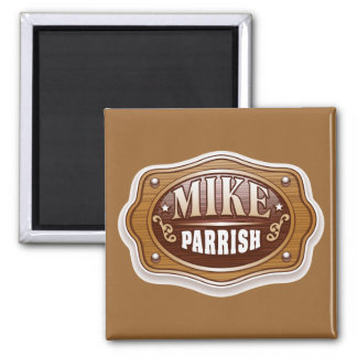 Mike Parrish Magnet