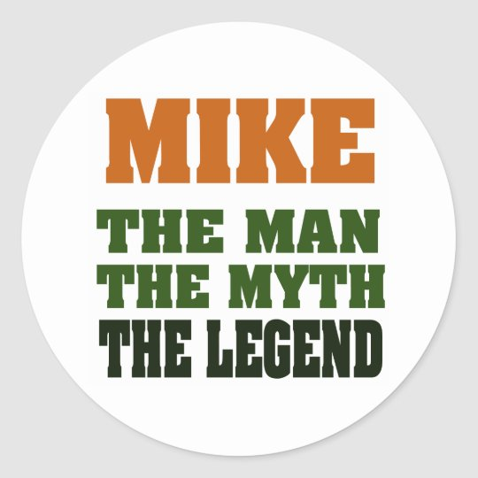 MIKE - the Man, the Myth, the Legend Classic Round Sticker