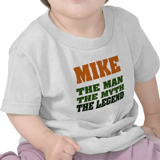 MIKE - the Man, the Myth, the Legend Tshirt