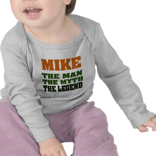 MIKE - the Man, the Myth, the Legend T Shirts