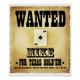 Mike Wanted for Texas Hold'em Poster