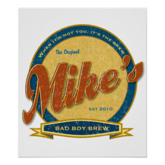 Mike's Bad Boy Brew Poster