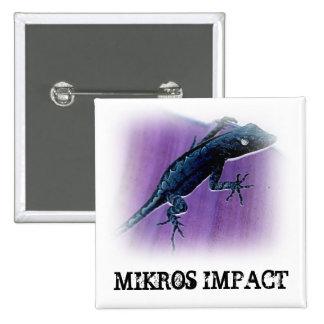 MIKROS IMPACT LIZARD SQUARE BUTTON