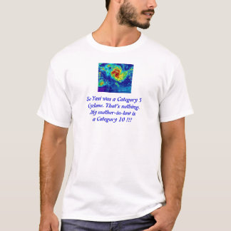 MIL is a Cat 10 Cyclone. T-Shirt