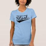 Mil Shalt no robar, excepto en softball Camiseta