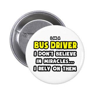 Milagros y conductores del autobús… divertidos pin redondo 5 cm