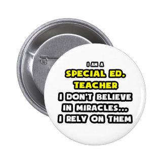 Milagros y profesores especiales de Ed… divertidos Pin Redondo De 2 Pulgadas