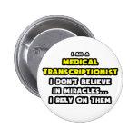 Milagros y Transcriptionists médicos… divertidos Pins
