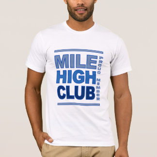 Mile High Club shirt - choose style & color