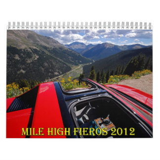 Mile High Fieros 2012 Wall Calendar