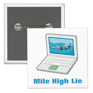 Mile High Lie Pinback Buttons