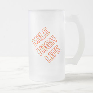 Mile High Life Frosted Glass Beer Mug