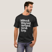 Miles & Wayne & Herbie & Ron & Tony T-Shirt