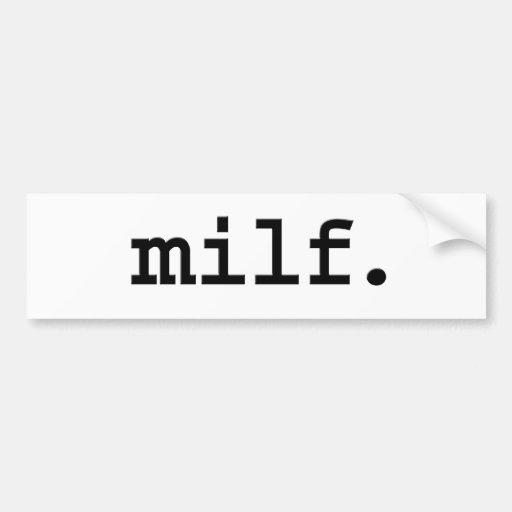 milf. car bumper sticker