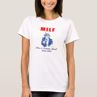 MILF Does a Country Good Palin T shirt