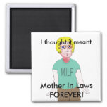 MILF - Mother in Law Forever 2 Inch Square Magnet