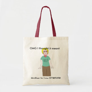 MILF - Mother in Law Forever Bags