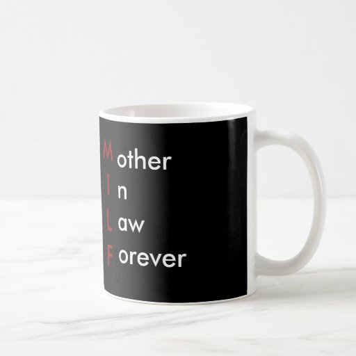 MILF - Mother in Law Forever Coffee Mug