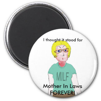 MILF - Mother in Law Forever 2 Inch Round Magnet