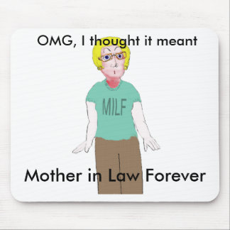 MILF - Mother in Law Forever Mouse Pad