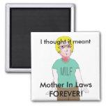 MILF - Mother in Law Forever Refrigerator Magnet