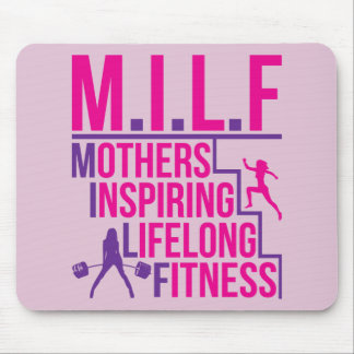 MILF - Mothers Inspiring Lifelong Fitness Mouse Pad