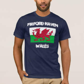 Milford Haven, Wales with Welsh flag T-Shirt