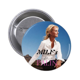 MILF's for Palin Pinback Button