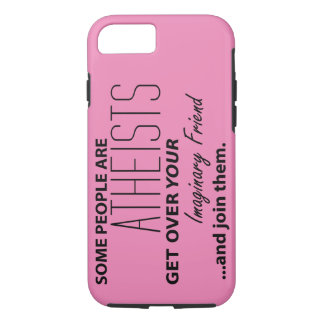 Militant Atheist: Some People Are Atheists! iPhone 8/7 Case