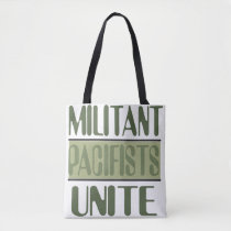 Militant Pacifists Unite Tote Bag