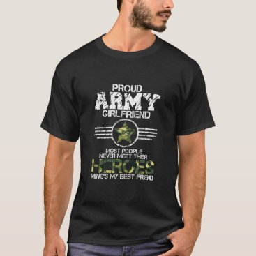 Military Appreciation Day Proud Girlfriend Wife Gi T-Shirt