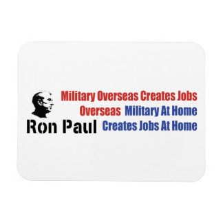 Military At Home Creates Jobs At Home Ron Paul Magnet