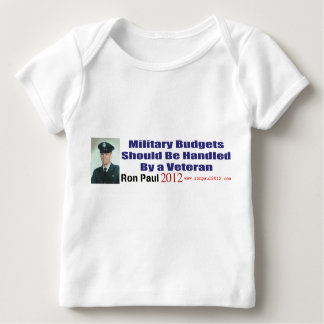 Military Budgets Should Be Handled By A Veteran Baby T-Shirt