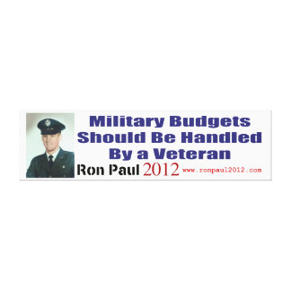 Military Budgets Should Be Handled By A Veteran Canvas Print