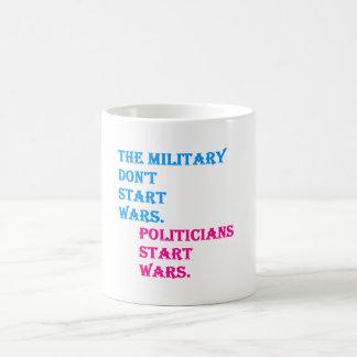 Military Don't Start Wars. Politicians Start Wars. Classic White Coffee Mug