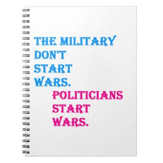 Military Don't Start Wars. Politicians Start Wars. Note Books