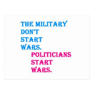 Military Don't Start Wars. Politicians Start Wars. Postcard