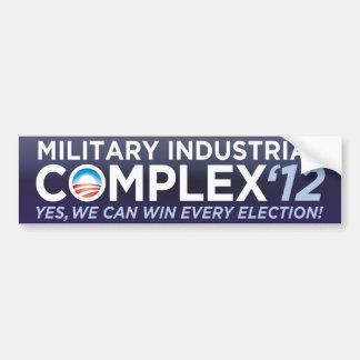 Military Industrial Complex 2012 Bumper Sticker