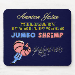 Military Intelligence Jumbo Shrimp Oxymoron Mouse Pad