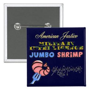 Military Intelligence Jumbo Shrimp Oxymoron Pinback Button