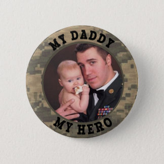 Military Soldier My Daddy My Hero Custom Photo Pinback Button