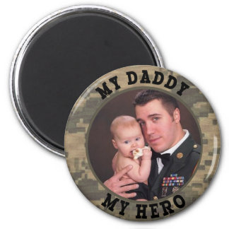Military Soldier My Daddy My Hero Photo Frame 2 Inch Round Magnet